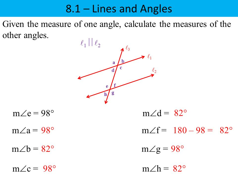 8.1 – Lines and Angles Given the measure of one angle, calculate the measures of the other angles. l1 l2.