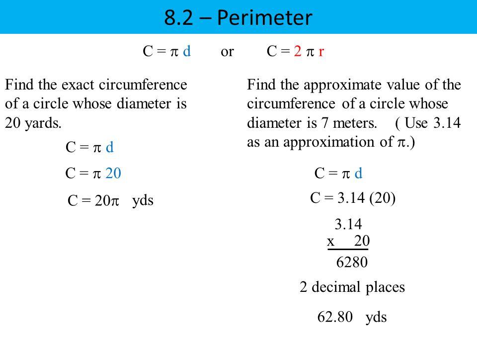 8.2 – Perimeter C =  d or C = 2  r