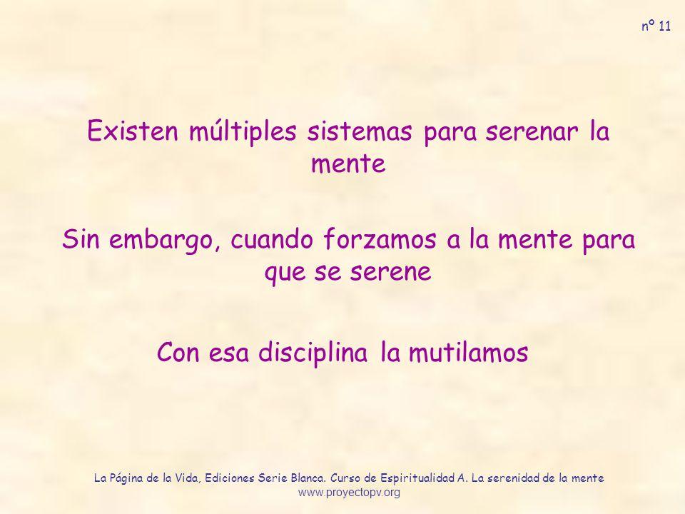 Existen múltiples sistemas para serenar la mente
