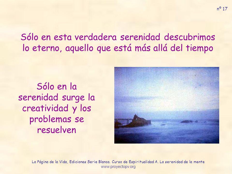 Sólo en la serenidad surge la creatividad y los problemas se resuelven
