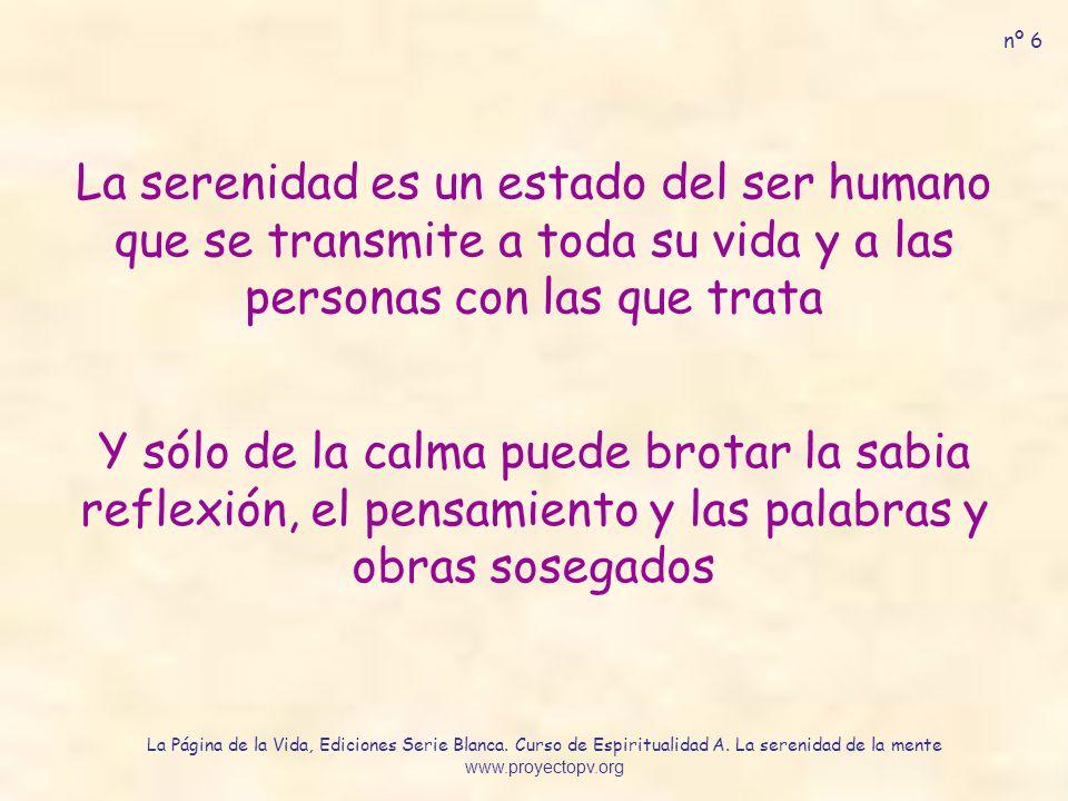 nº 6 La serenidad es un estado del ser humano que se transmite a toda su vida y a las personas con las que trata.