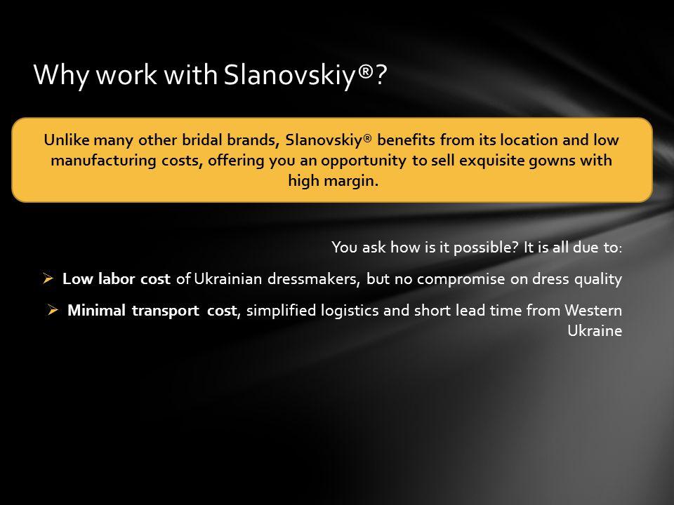 Why work with Slanovskiy®