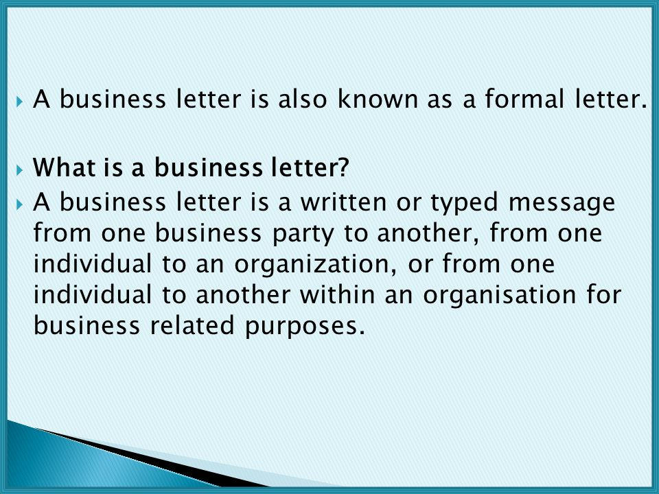 A business letter is also known as a formal letter.