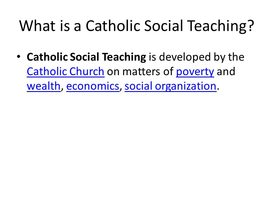 What is a Catholic Social Teaching