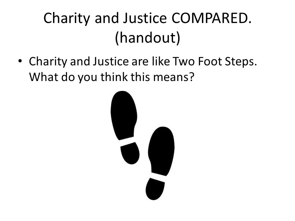 Charity and Justice COMPARED. (handout)