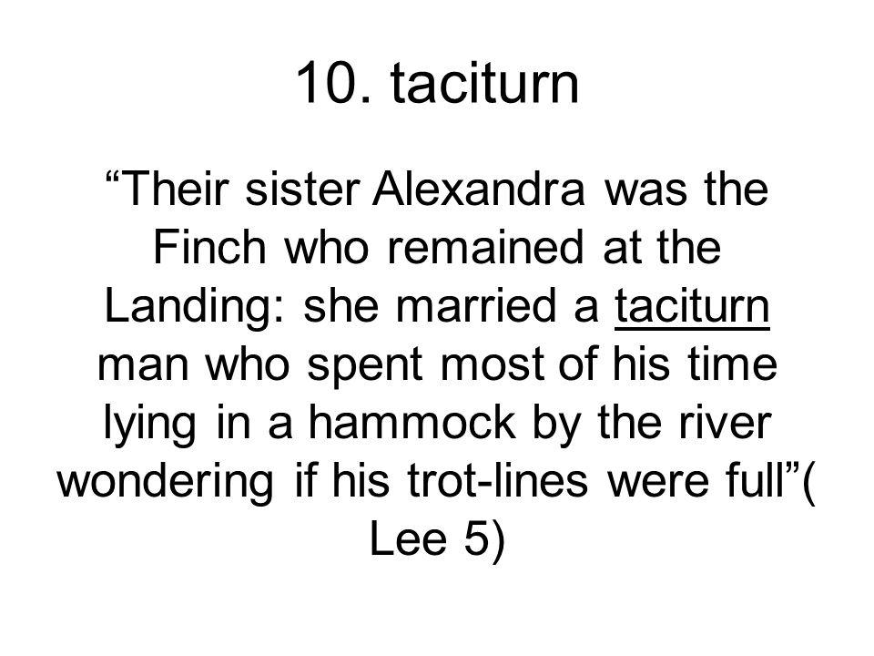 10. taciturn