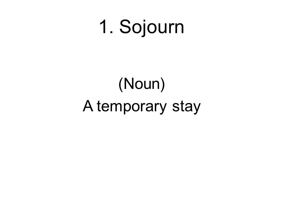 (Noun) A temporary stay