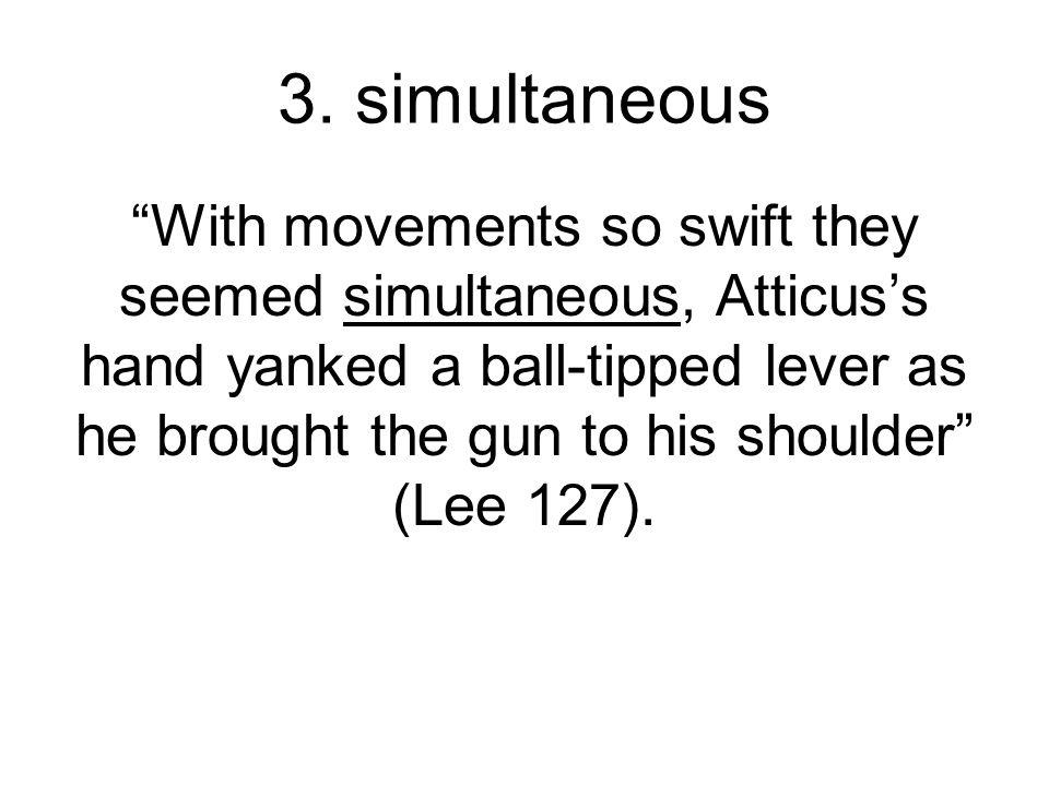 3. simultaneous