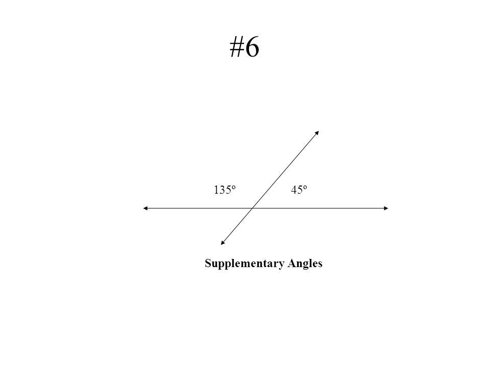 #6 135º 45º Supplementary Angles