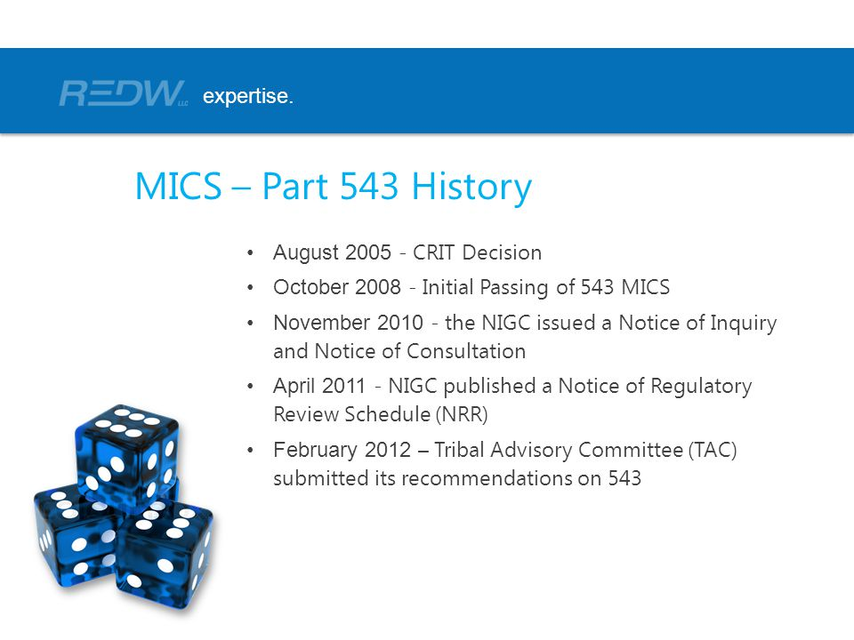 MICS – Part 543 History expertise. August 2005 - CRIT Decision
