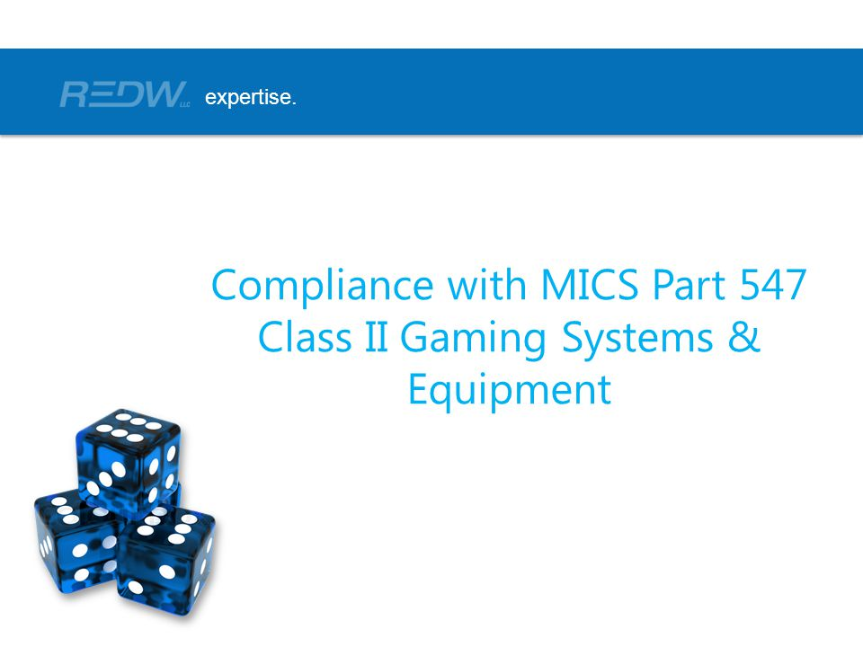 Compliance with MICS Part 547 Class II Gaming Systems & Equipment