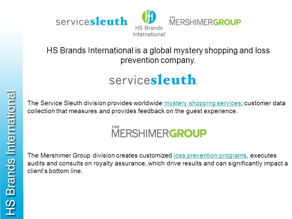 HS Brands International is a global mystery shopping and loss prevention company.