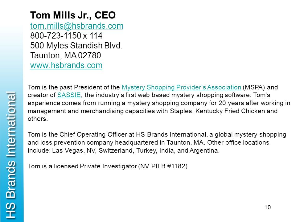 Tom Mills Jr., CEO tom.mills@hsbrands.com