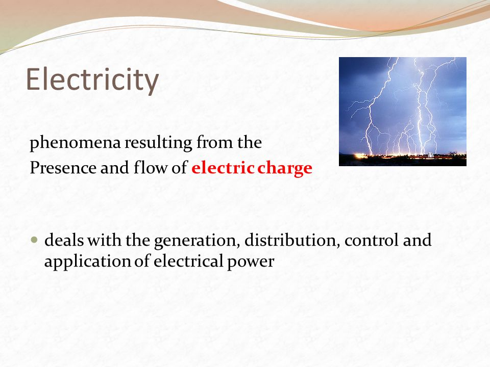 Electricity phenomena resulting from the