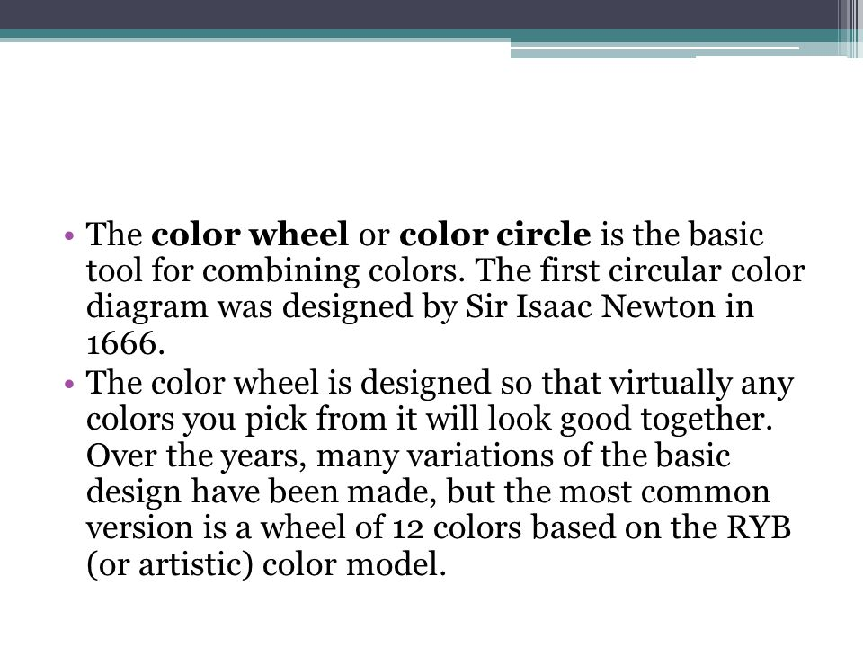 The color wheel or color circle is the basic tool for combining colors