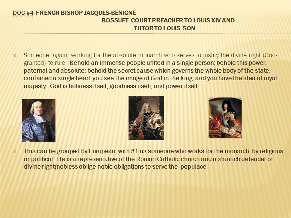 Doc #4 French bishop Jacques-Benigne Bossuet Court preacher to Louis XIV and Tutor to Louis' son