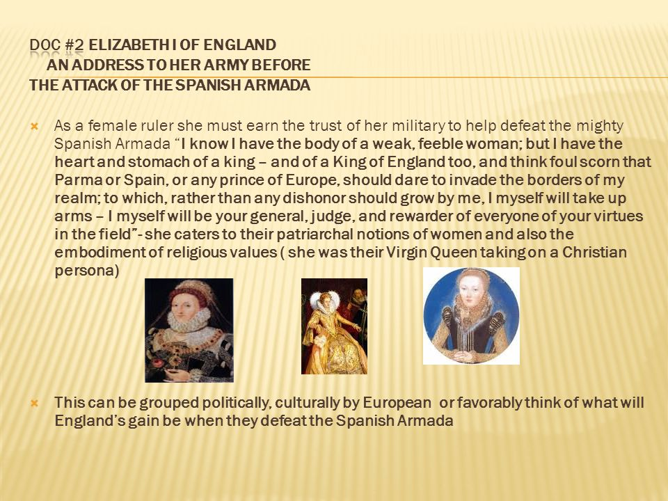 Doc #2 Elizabeth I of England An address to her army before The attack of the Spanish Armada