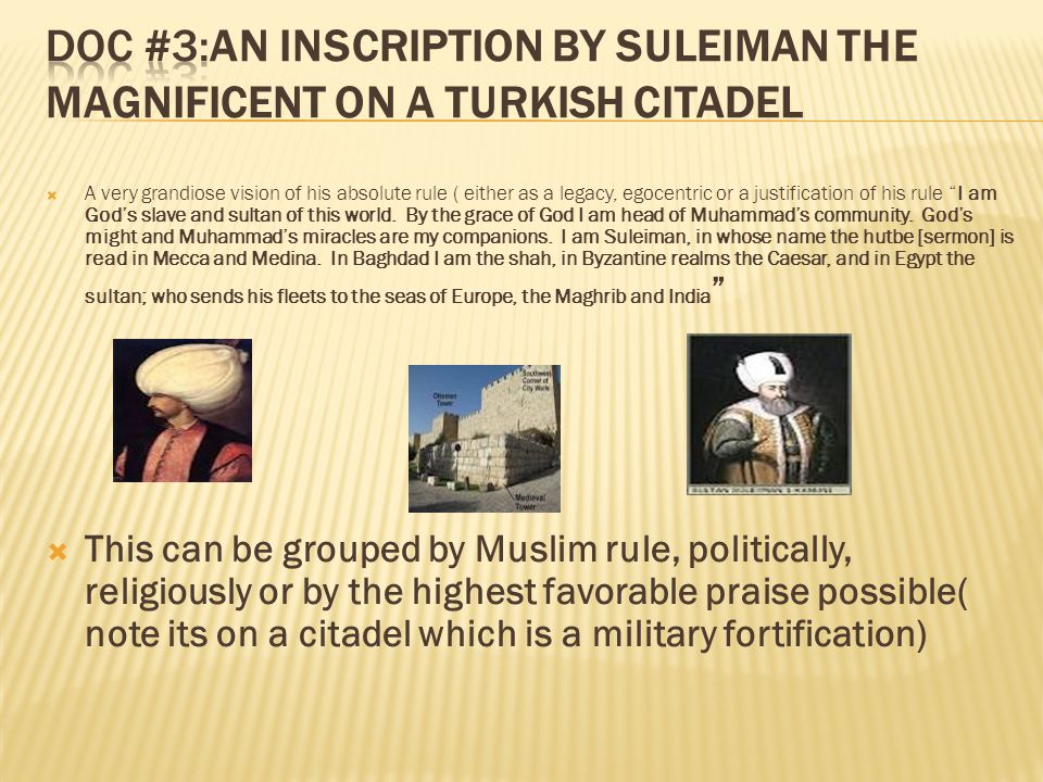 Doc #3:An inscription by Suleiman the Magnificent on a Turkish citadel