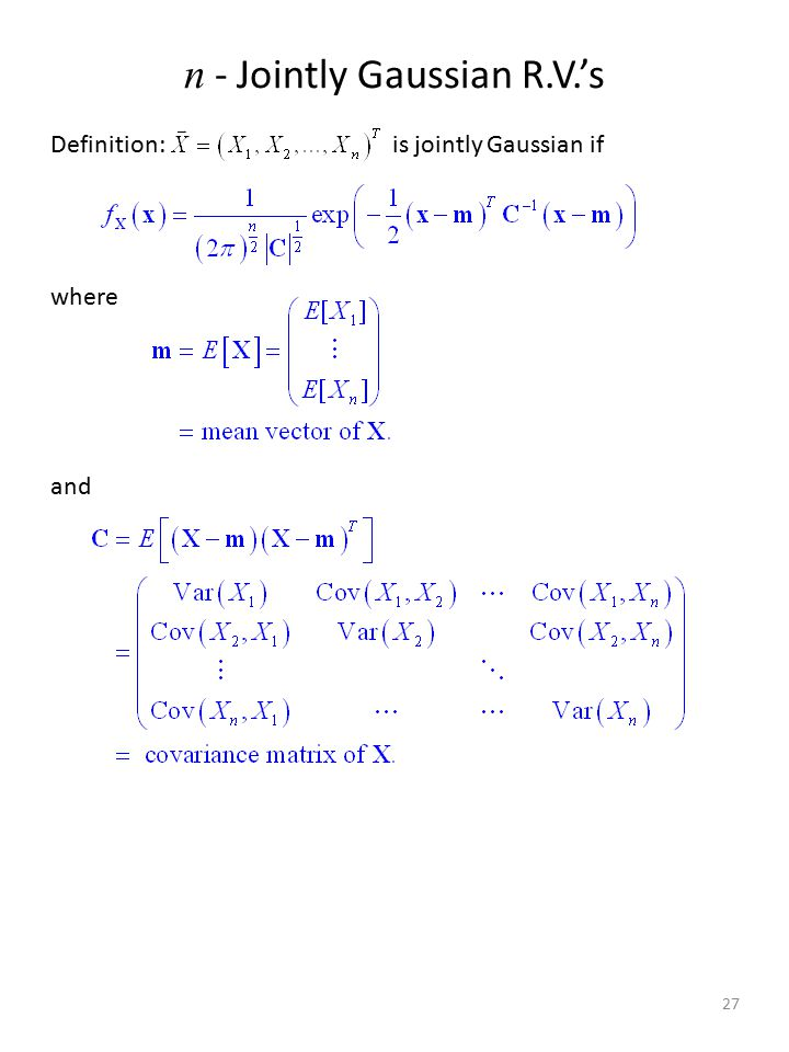 n - Jointly Gaussian R.V.'s