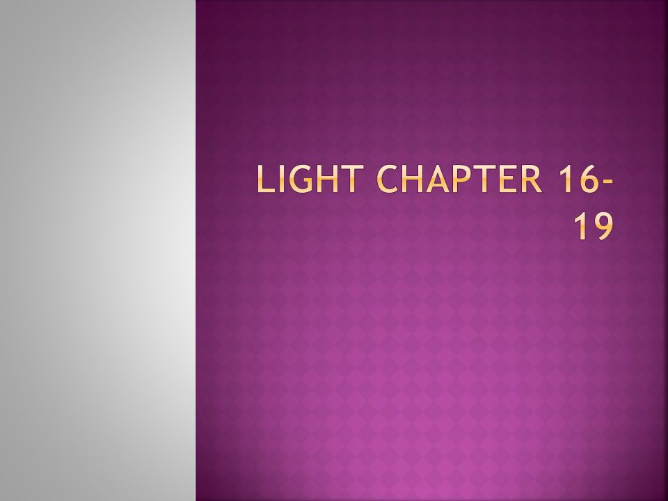 Light Chapter 16-19