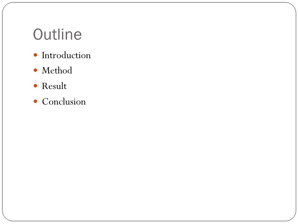 Outline Introduction Method Result Conclusion