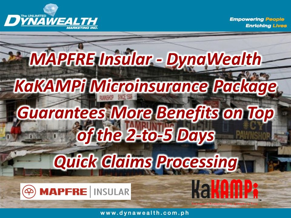 MAPFRE Insular - DynaWealth KaKAMPi Microinsurance Package Guarantees More Benefits on Top of the 2-to-5 Days Quick Claims Processing