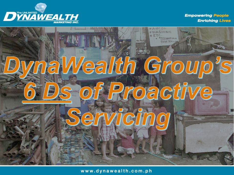 DynaWealth Group's 6 Ds of Proactive Servicing