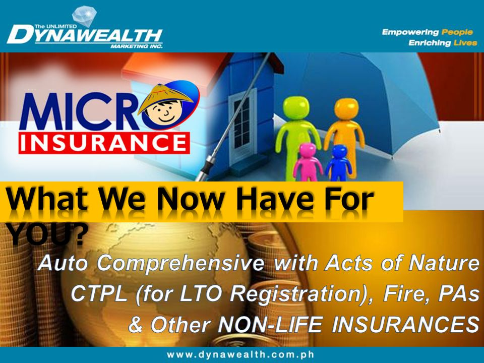 What We Now Have For YOU Auto Comprehensive with Acts of Nature CTPL (for LTO Registration), Fire, PAs.