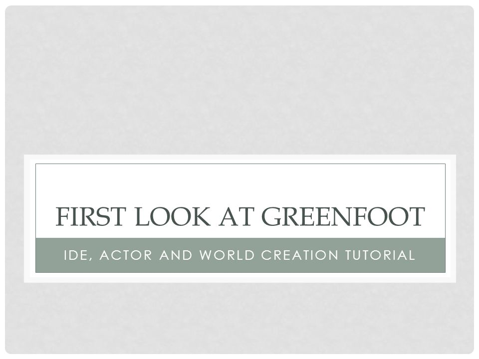 First look at Greenfoot