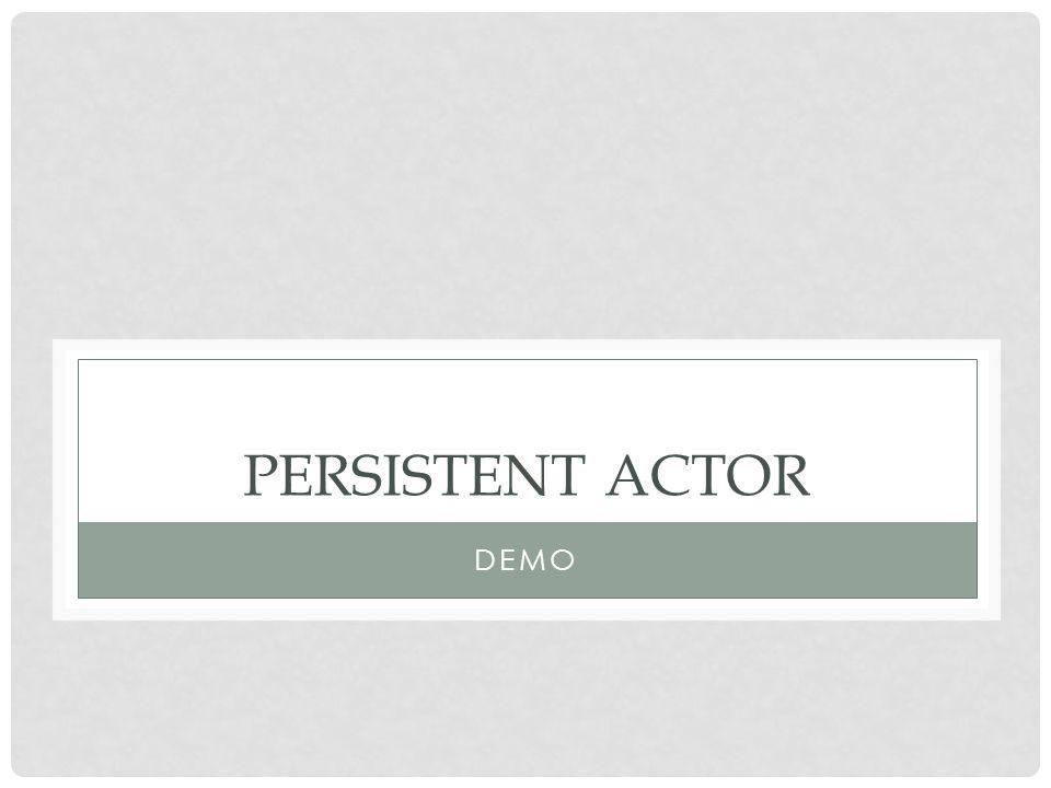 Persistent Actor DEMo