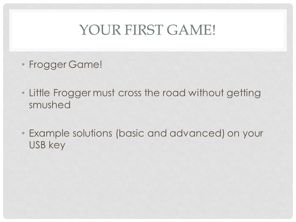 Your first game! Frogger Game!