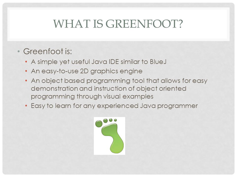 What is greenfoot Greenfoot is: