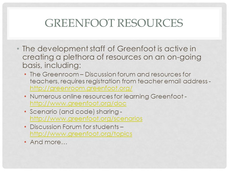 Greenfoot Resources The development staff of Greenfoot is active in creating a plethora of resources on an on-going basis, including: