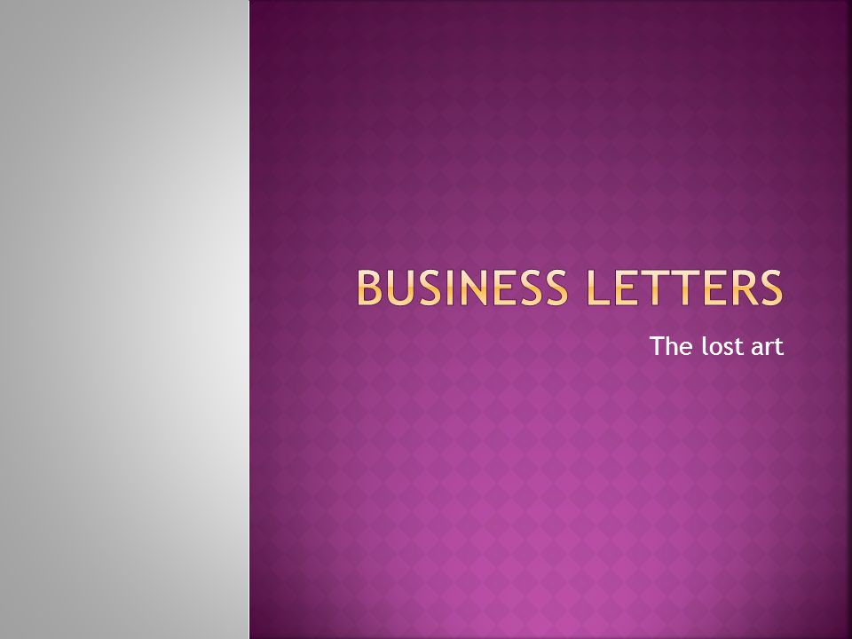Business Letters The lost art