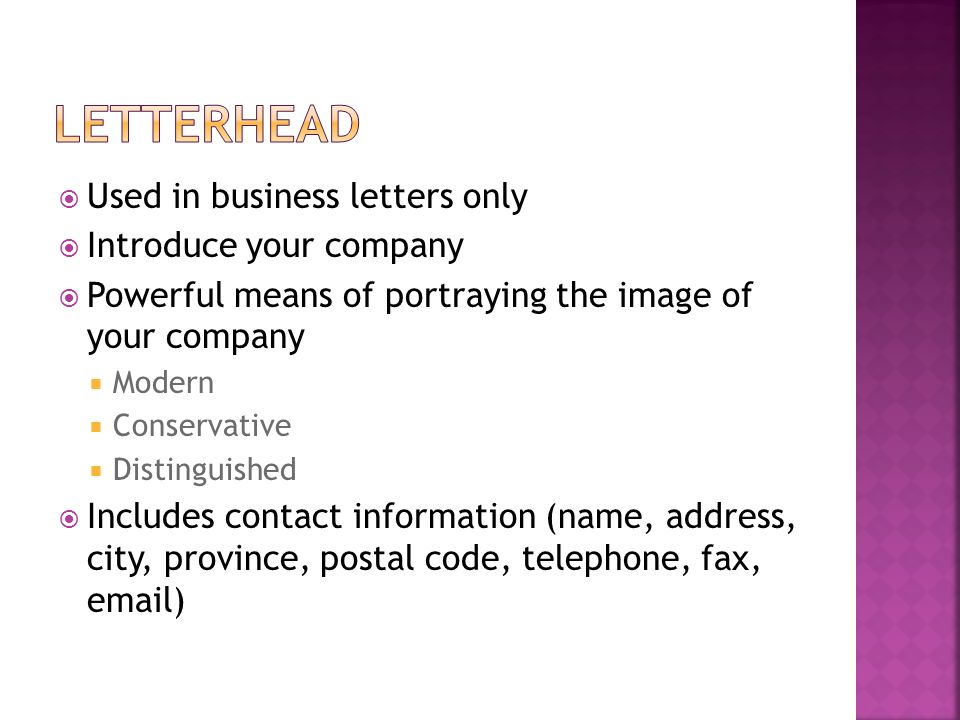 Letterhead Used in business letters only Introduce your company