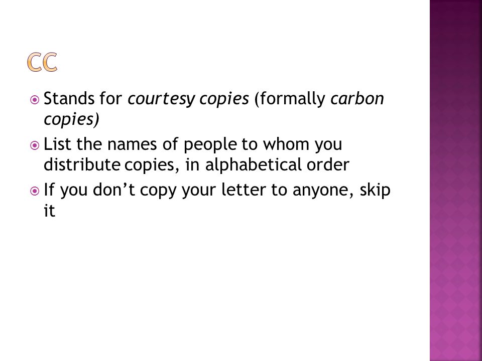 cc Stands for courtesy copies (formally carbon copies)