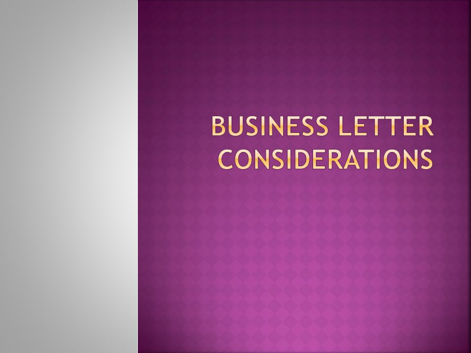 Business Letter Considerations