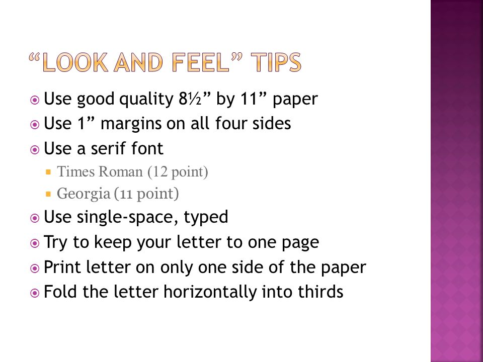 Look and Feel Tips Use good quality 8½ by 11 paper
