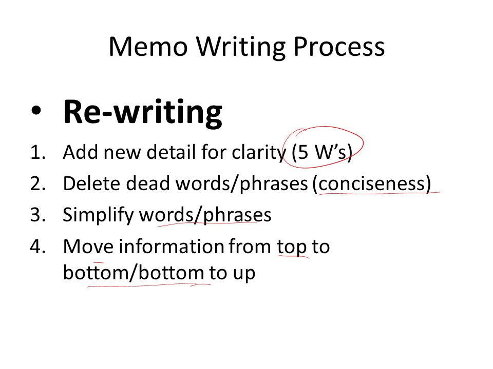 Re-writing Memo Writing Process Add new detail for clarity (5 W's)