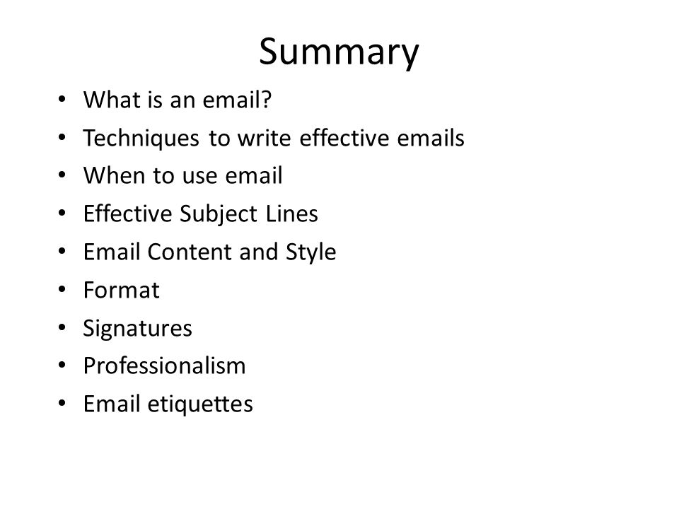 Summary What is an email Techniques to write effective emails