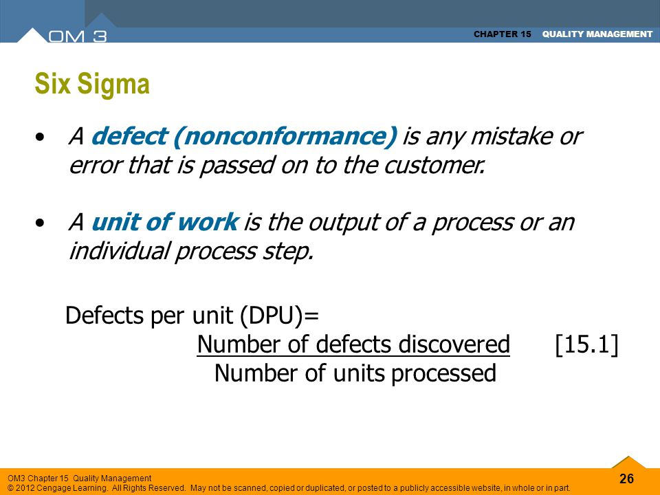 Six Sigma A defect (nonconformance) is any mistake or error that is passed on to the customer.