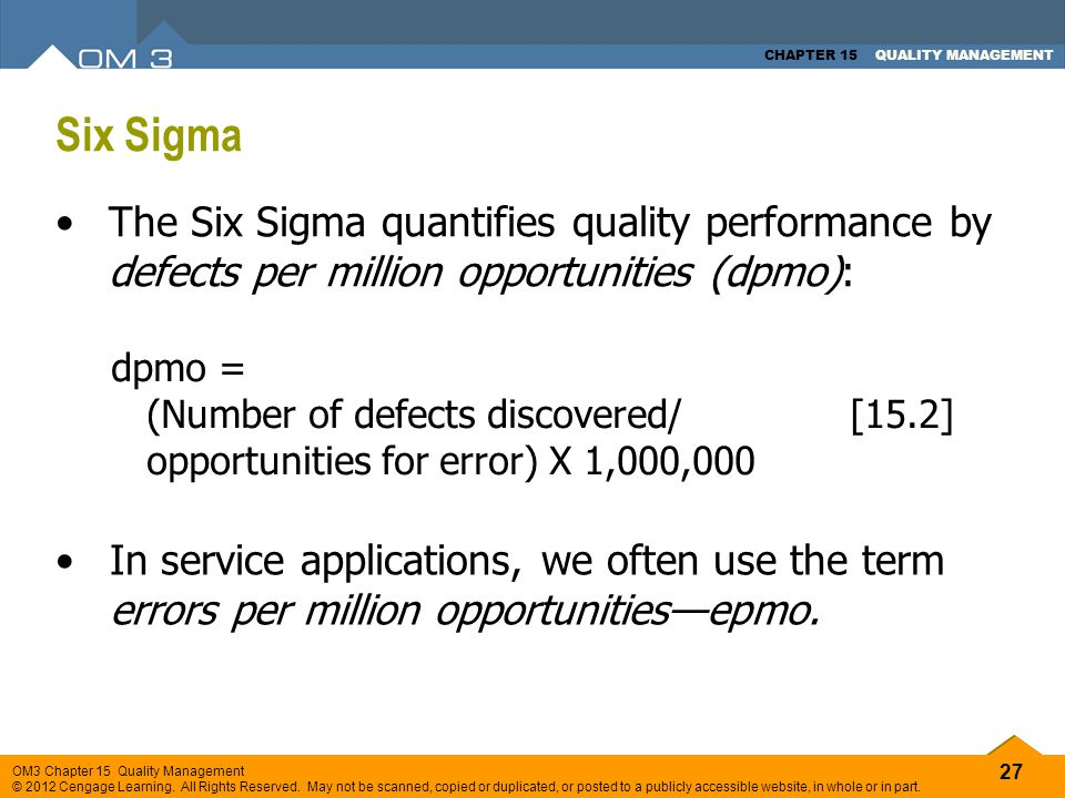 Six Sigma The Six Sigma quantifies quality performance by defects per million opportunities (dpmo):