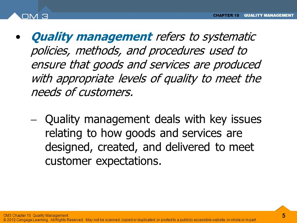 Quality management refers to systematic policies, methods, and procedures used to ensure that goods and services are produced with appropriate levels of quality to meet the needs of customers.