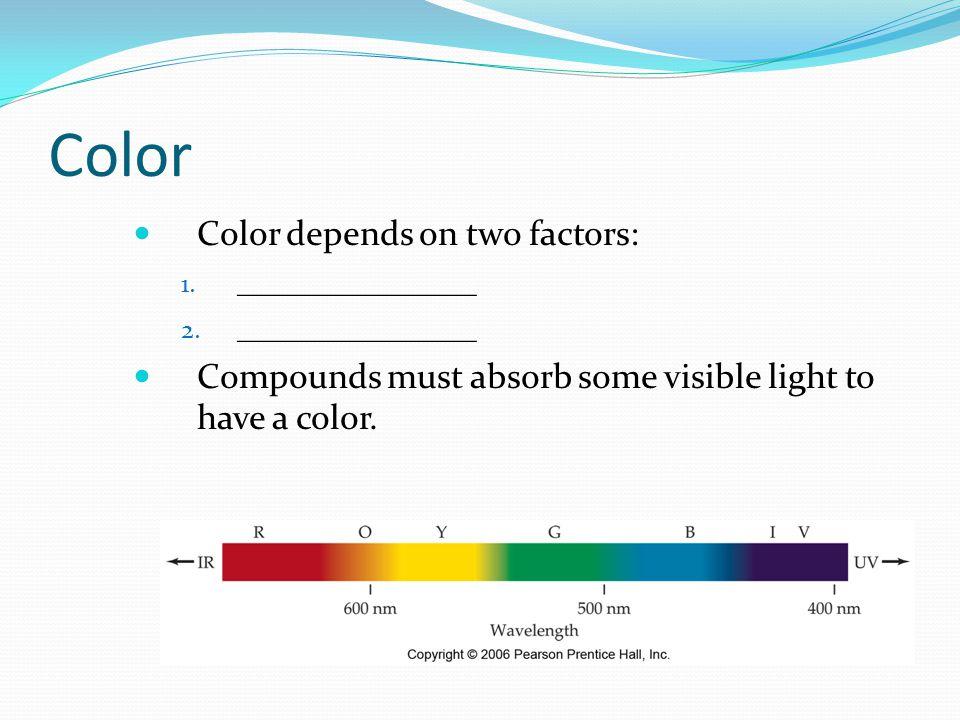 Color Color depends on two factors: