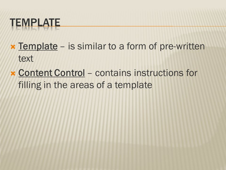 Template Template – is similar to a form of pre-written text