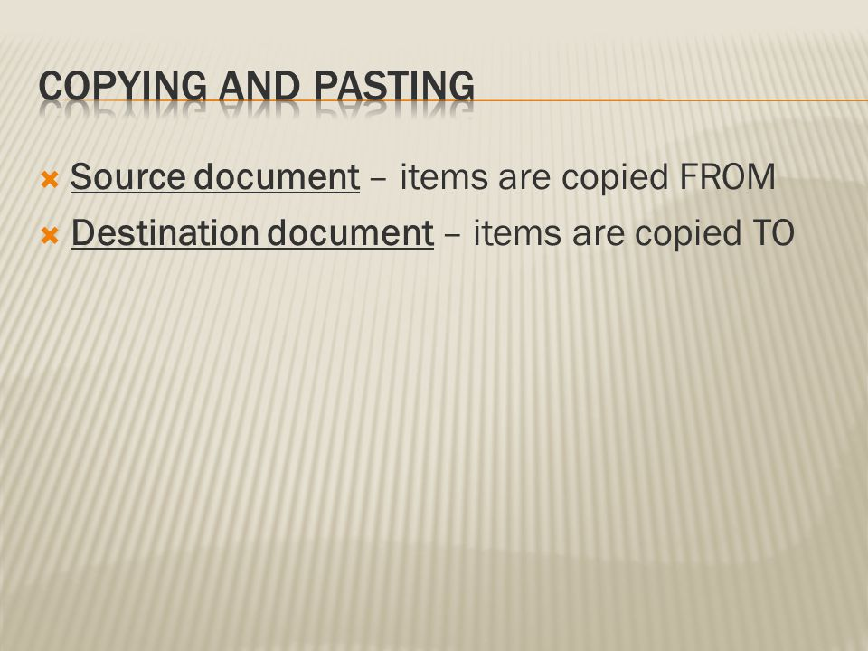 Copying and Pasting Source document – items are copied FROM