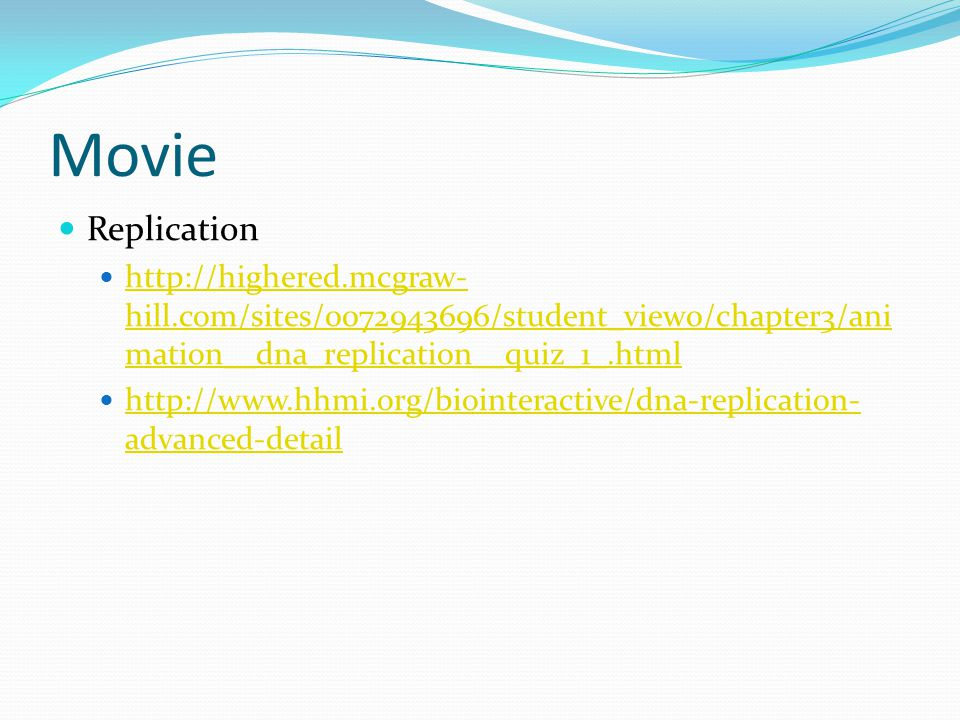 Movie Replication. http://highered.mcgraw-hill.com/sites/0072943696/student_view0/chapter3/animation__dna_replication__quiz_1_.html.