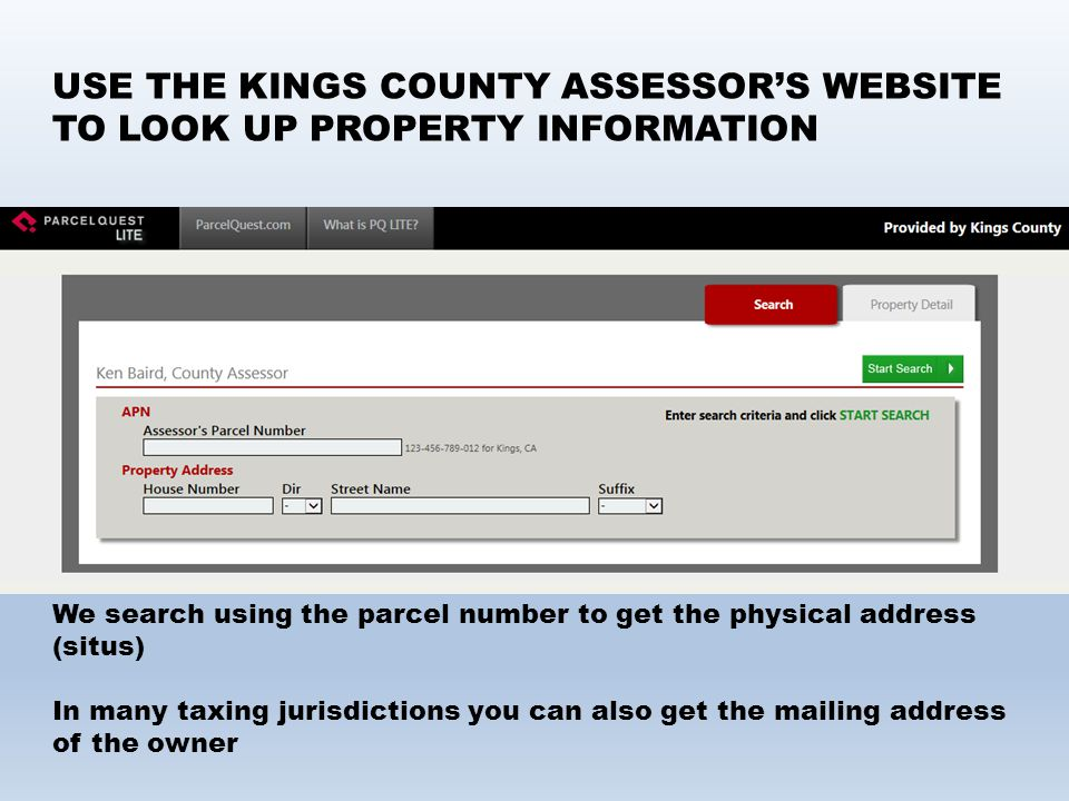 USE THE KINGS COUNTY ASSESSOR'S WEBSITE TO LOOK UP PROPERTY INFORMATION