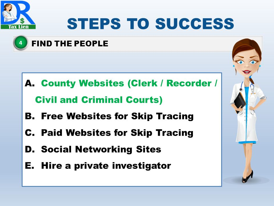 STEPS TO SUCCESS FIND THE PEOPLE. 4. County Websites (Clerk / Recorder / Civil and Criminal Courts)