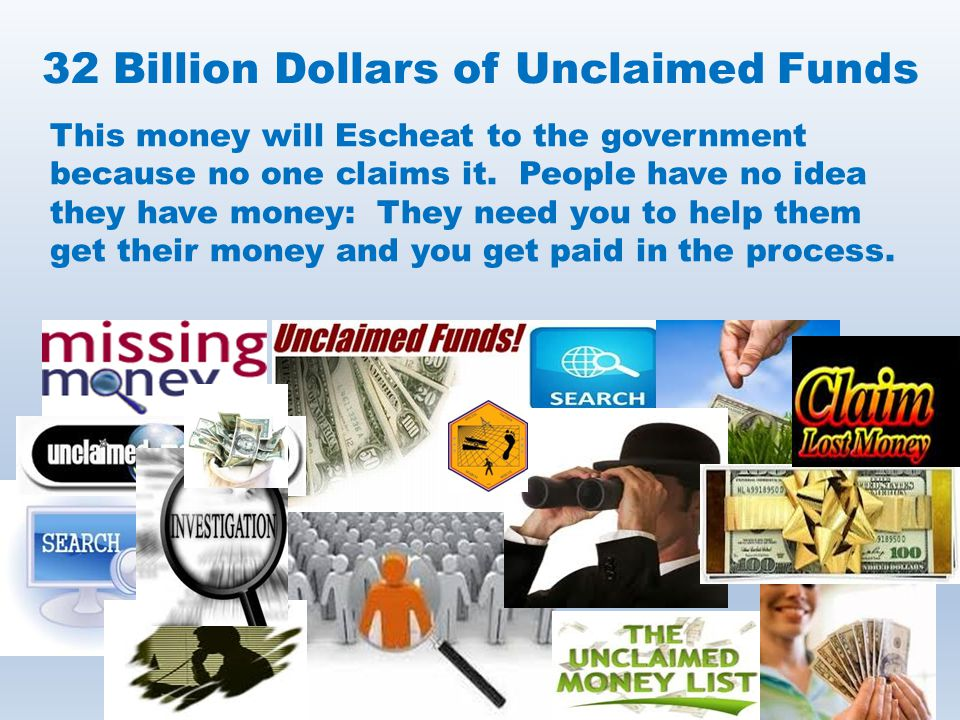 32 Billion Dollars of Unclaimed Funds